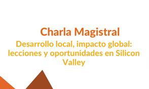 Charla Magistral: Desarrollo local, impacto global: lecciones y oportunidades en Silicon Valley – Segunda Convocatoria de Emprendimiento Barranqueros UTP