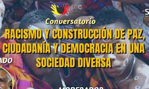 Conversatorio racismo y construcción de paz, ciudadanía y democracia en una sociedad diversa
