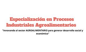 Inscripciones abiertas Especialización en Procesos Industriales Agroalimentarios