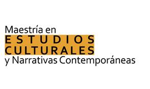 Inscripciones abiertas Maestría en Estudios Culturales y Narrativas Contemporáneas