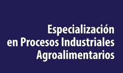 Inscripciones abiertas a la Especialización en Procesos Industriales Agroalimentarios