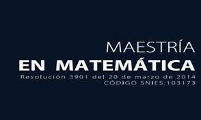 Inscripciones abiertas de la Maestría en Matemática