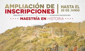 Ampliación de Inscripciones Maestría en Historia