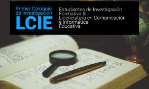 Primer Coloquio de Investigación LCIE