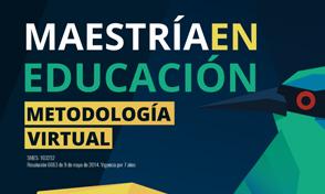 Maestría en Educación, metodología Virtual ¡Inscripciones Abiertas!