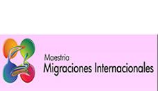 Maestría en Migraciones Internacionales