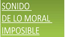 Opinión: Sonido de lo moral imposible