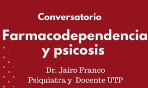 Conversatorio Farmacodependencia y Psicosis