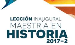 Lección inaugural 2017-II Maestría en Historia