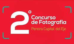 Abierto 2º Concurso de Fotografía Pereira Capital del Eje