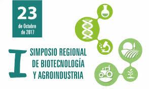 I Simposio Regional de Biotecnología y Agroindustria