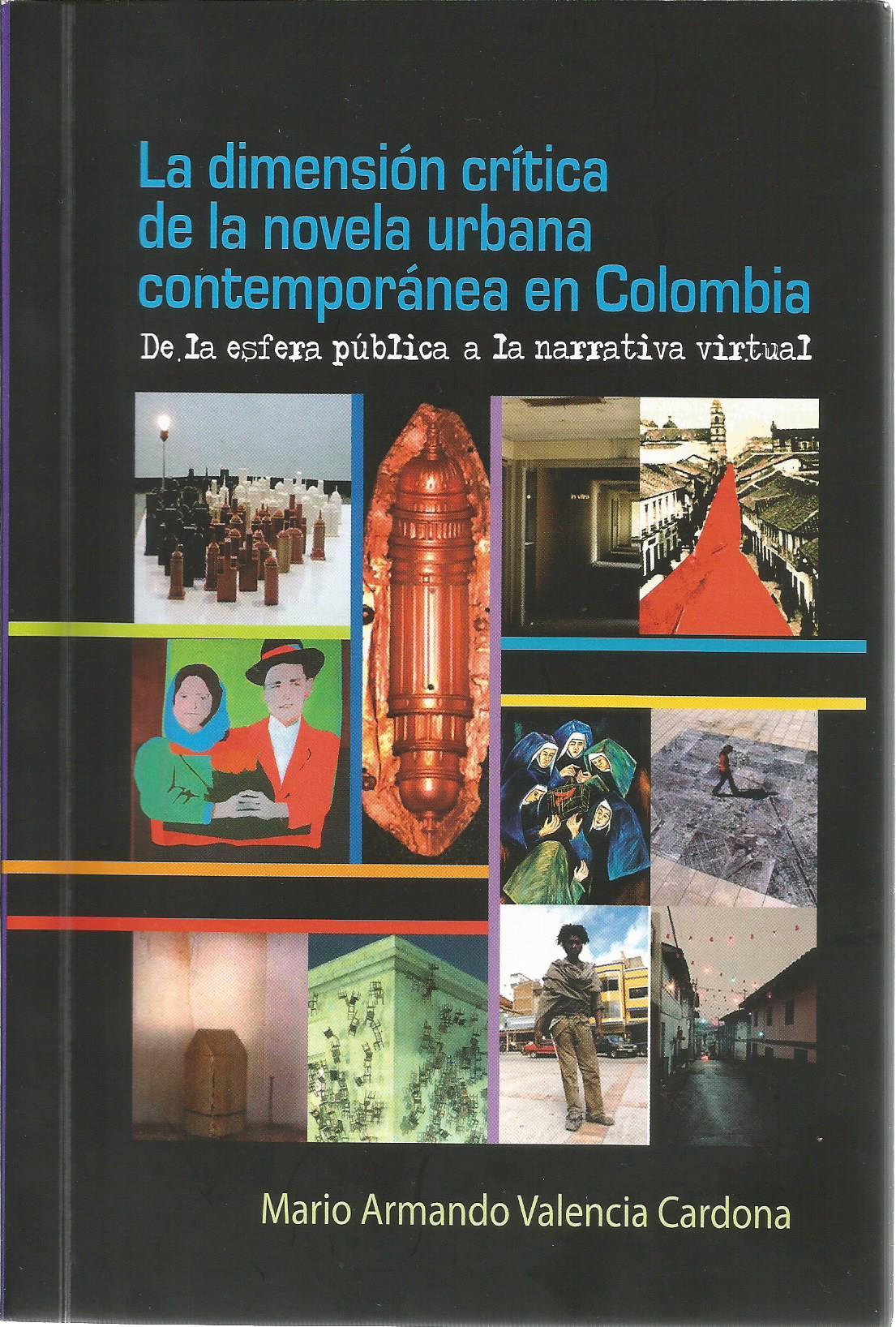 La dimensión crítica de la novela contemporánea en Colombia